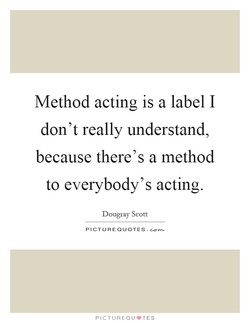 Method acting is a label I 