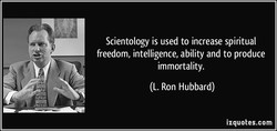 Scientology is used to increase spiritual 