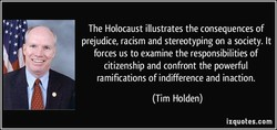 The Holocaust illustrates the consequences of 