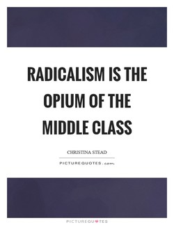 RADICALISM IS THE 