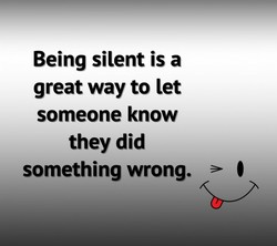 Being silent is a 