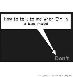 How to talk to me when I'm in