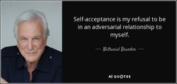 Self-acceptance is my refusal to be 