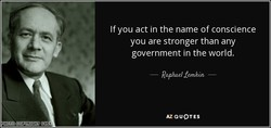 If you act in the name of conscience 