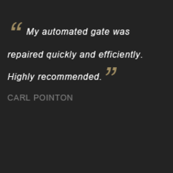 My automated gate was repaired quickly and efficiently. Highly recommended. CARL POINTON