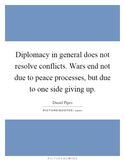 Diplomacy in general does not 