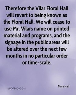 Therefore the Vilar Floral Hall 