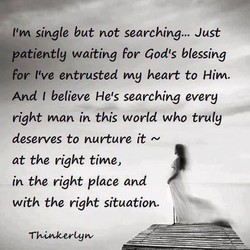 l'm single but not searching... Just 