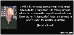 So what is so strange about saying I want Barack 