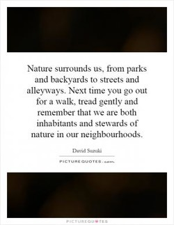 Nature surrounds us, from parks 