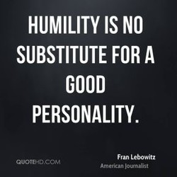 HUMILITY IS NO 