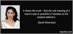 It shows the truth - that the real meaning of a 