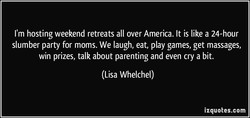 I'm hosting weekend retreats all over America. It is like a 24-hour 