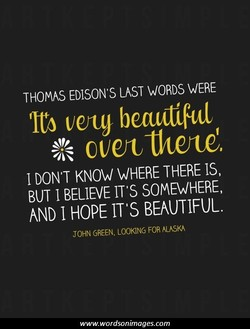 THOMAS EDISON'S LAST WORDS WERE 