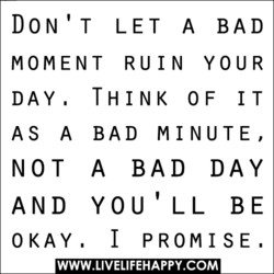 DON'T LET A BAD 