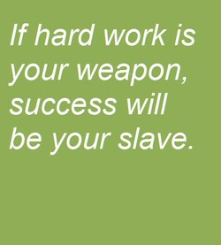 If hard work is 