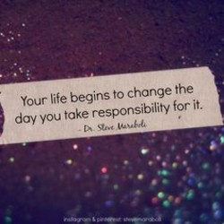 Your life begins to change the 