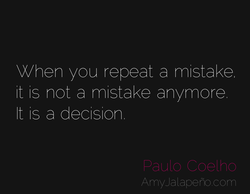 When you repeat a mistake 