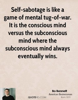 Self-sabotage is like a 