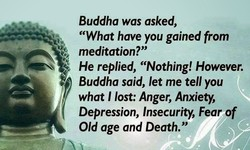Buddha was asked,