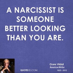 A NARCISSIST IS