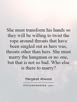 She must transform his hands so 
