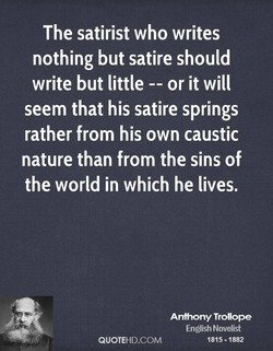 The satirist who writes 