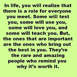 In life, you will realize that 