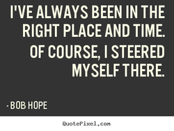 I'VE ALWAYS BEEN IN THE 