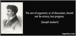 The aim of argument, or of discussion, should 