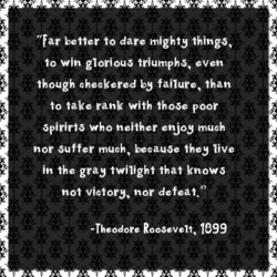'Tar better to dare mighty things, 