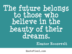 The future belongs 