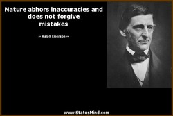 Nature abhors inaccuracies and 