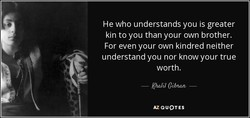 He who understands you is greater 