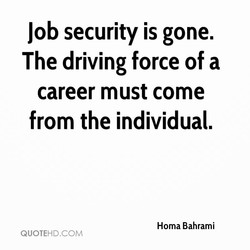 Job security is gone. 
