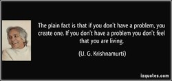 The plain fact is that if you don't have a problem, you 