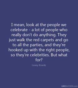I mean, look at the people we 
