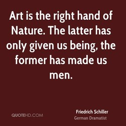 Art is the right hand of 