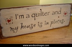 I'm a quilter and 
