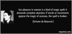 Sex pleasure in woman is a kind of magic spell; it 