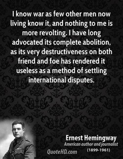 I know war as few other men now 