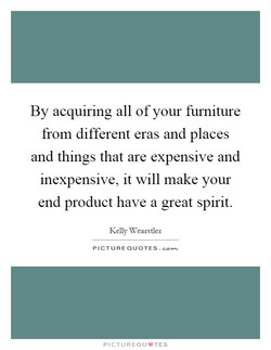 By acquiring all of your furniture 
