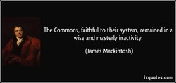 The Commons, faithful to their system, remained in a 