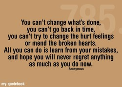 You can't change what's done, 