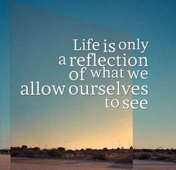 Life is only 