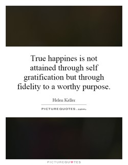 True happines is not 