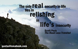 The only real securityin life 