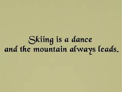 Skiing is a dance 