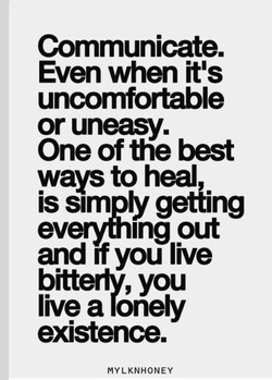 Communicate. 