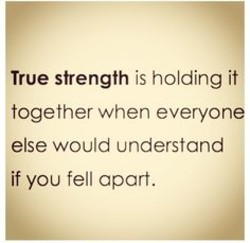 True strength is holding it 
